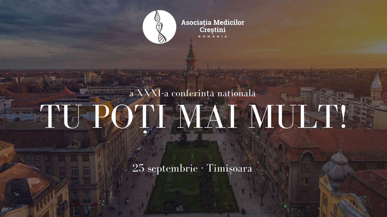 Asociatia Medicilor Crestini din România - Conferința Națională - Tu poți mai mult